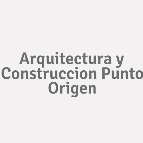 Arquitectura y Construccion Punto Origen