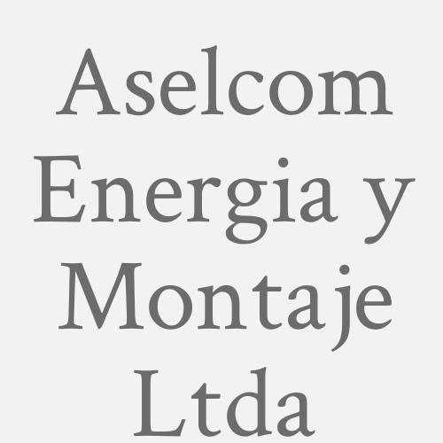 Aselcom Energia y Montaje Ltda