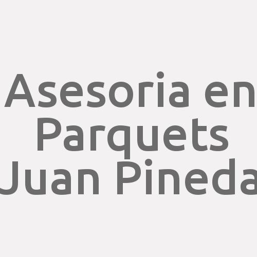 Asesoria en Parquets Juan Pineda