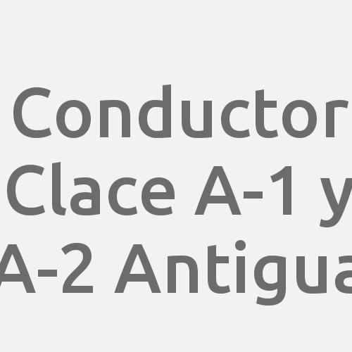 Conductor Clace A-1 Y A-2 Antigua