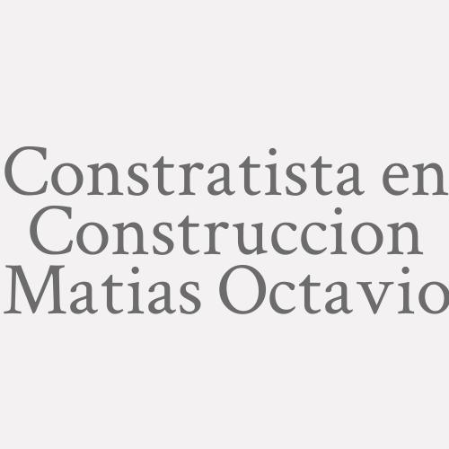 Constratista en Construccion Matias Octavio