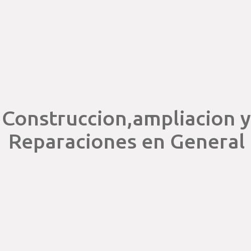 Construccion,ampliacion Y Reparaciones En General