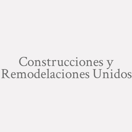 Construcciones y Remodelaciones Unidos