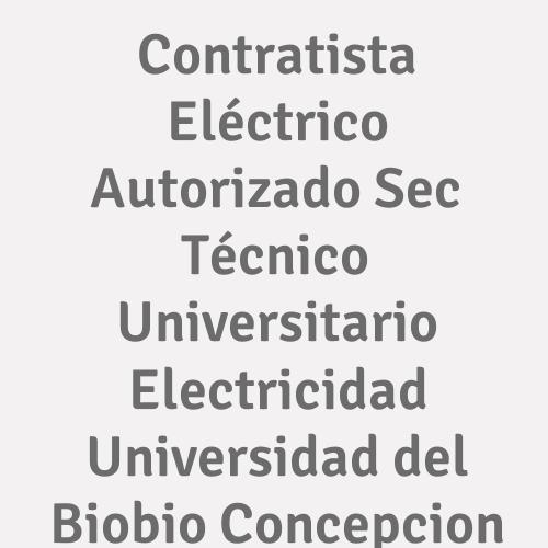 Contratista Eléctrico Autorizado Sec. Técnico Universitario Electricidad. Universidad Del Biobio. Concepcion.