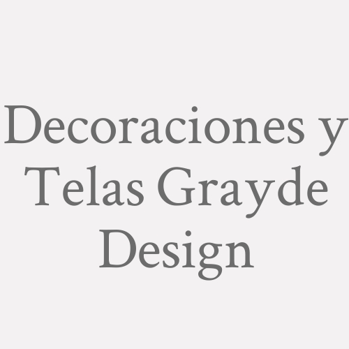 Decoraciones y Telas Grayde Design