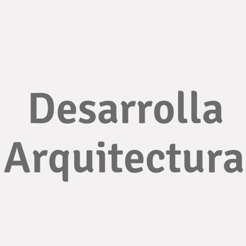 Desarrolla Arquitectura