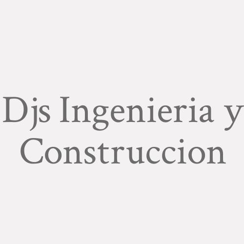 Djs Ingenieria y Construccion