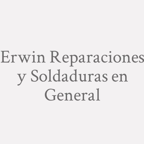 Erwin Reparaciones Y Soldaduras En General
