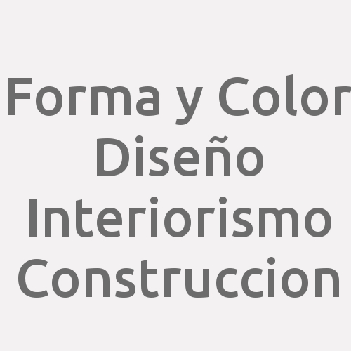 Forma y Color Diseño Interiorismo Construccion