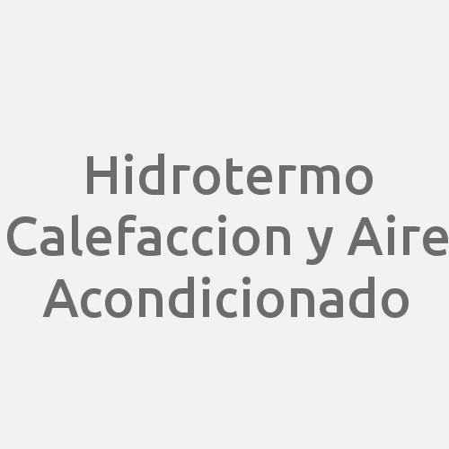 Hidrotermo Calefaccion y Aire Acondicionado