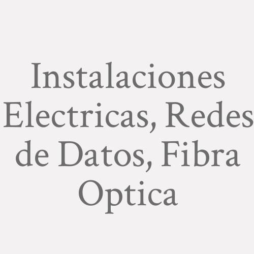 Instalaciones Electricas, Redes De Datos, Fibra Optica.