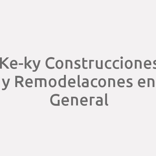 Ke-ky .construcciones Y Remodelacones En General.