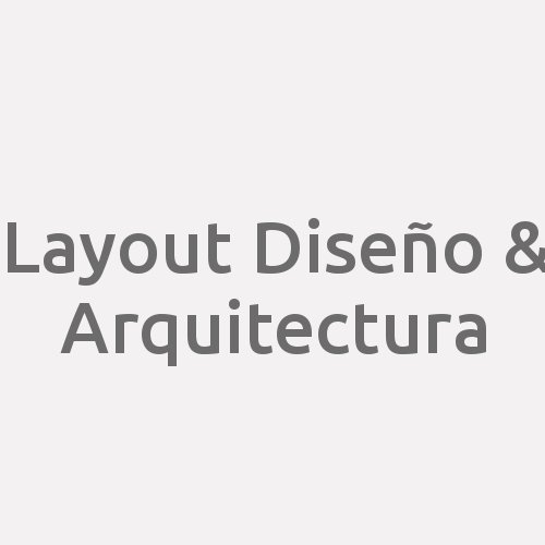 Layout Diseño & Arquitectura