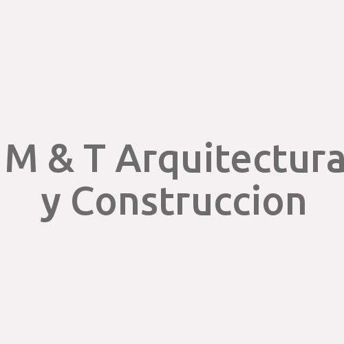 M & T Arquitectura Y Construccion