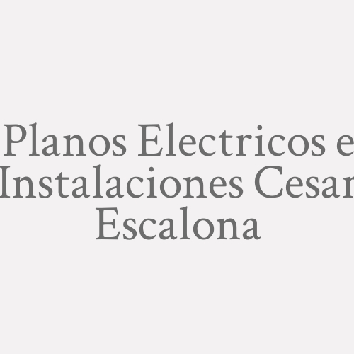 Planos Electricos e Instalaciones Cesar Escalona
