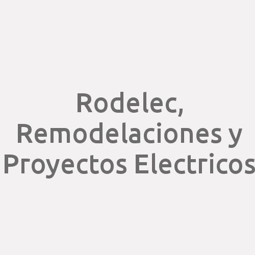 Rodelec, Remodelaciones Y Proyectos Electricos