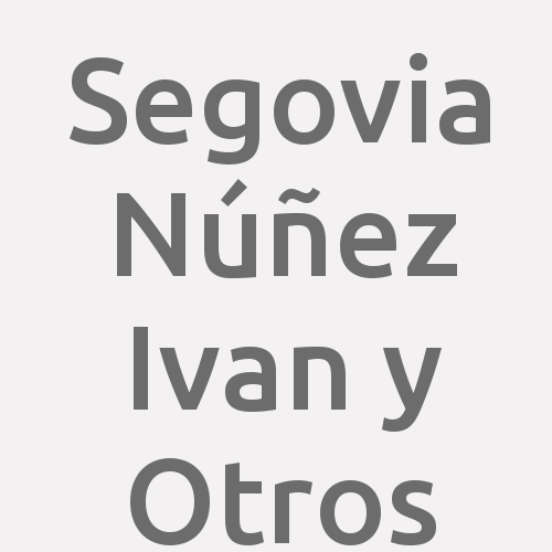 Segovia Núñez Ivan y Otros