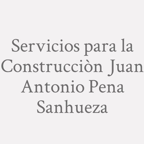 Servicios para la Construcciòn Juan Antonio Pena Sanhueza