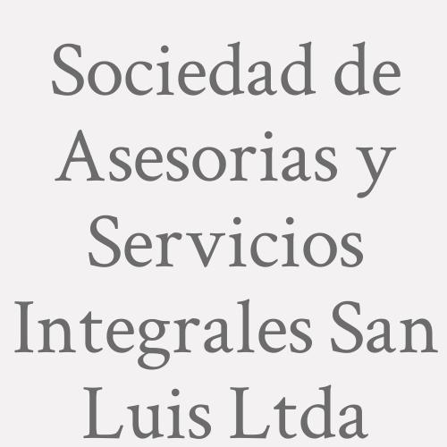 Sociedad de Asesorias y Servicios Integrales San Luis Ltda