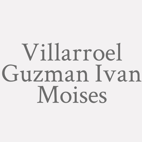 Villarroel Guzman Ivan Moises