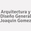 Arquitectura y Diseño General Joaquin Gomez