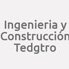 Ingenieria Y Construcción Tedgtro